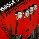 KRAFTWERK - THE MAN MACHINE 1978 (STUMM 306, 2009 REMASTERED) GAT, KLINGKLANG/GER. MINT