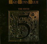 BAD BOYS BLUE - THE FIFTH 1989/2016 (MIR 100765) MIRUMIR/EU MINT